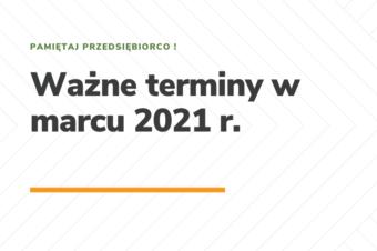 Ważne terminy w marcu 2021 r.