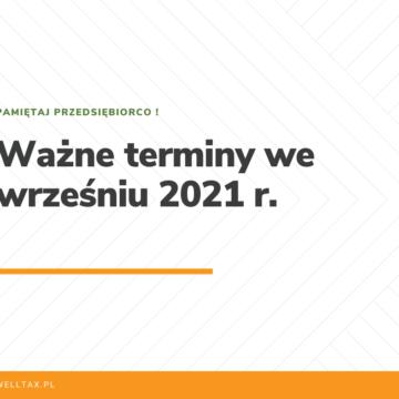 Ważne terminy we wrześniu 2021 r.